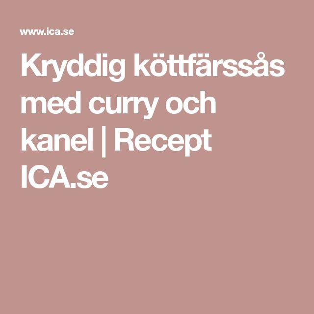 Kryddig köttfärssås med curry och kanel | Recept ICA.se
