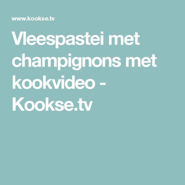 Vleespastei met champignons met kookvideo - Kookse.tv