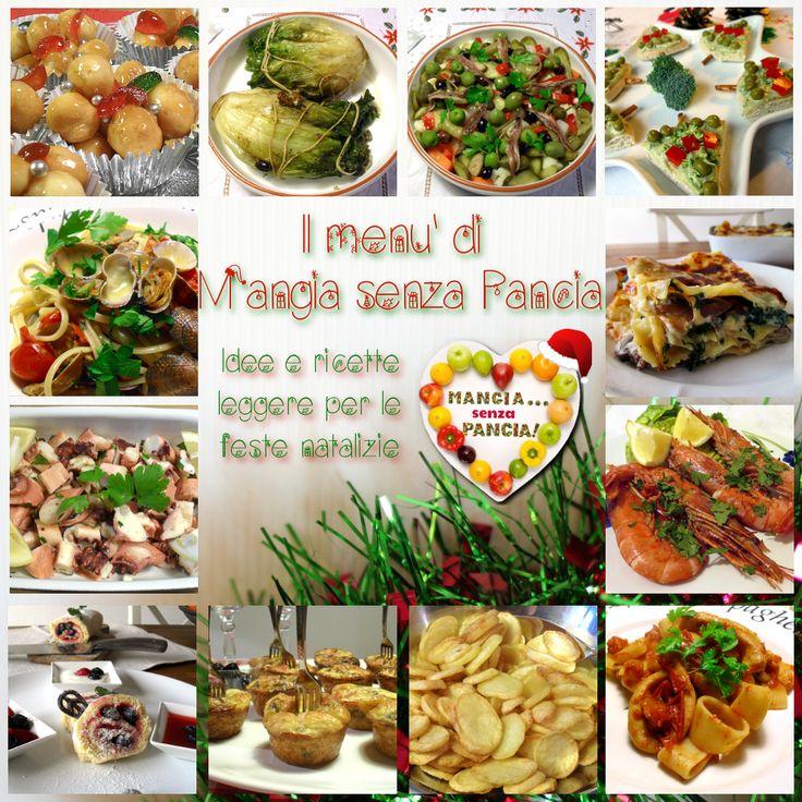 Il menu leggero Natale e feste di Mangia senza Pancia: tante ricette gustose da portare a tavola e qualche consiglio di sopravvivenza per la dieta.