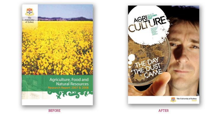 The Faculty of Agriculture, Food  Natural Resources came to Stella Design to rebrand the magazine, AgriCULTURE, to create a brand  a new magazine design.  The objective was to increase the magazine's appeal amongst its younger students who considered the faculty boring. Stella Design gave the magazine design a modern  exciting appearance, using textures  bold colours to make it attractive to current students. It was a great success,  copies disappeared quickly after its initial print run.