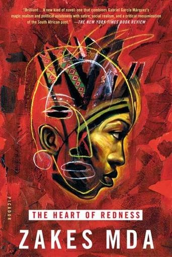 The Heart of Redness by Zakes Mda sets a story of South African village life against a notorious episode from the country's past. The result is a novel of great scope  and deep human feeling, of passion and reconciliation. #writers