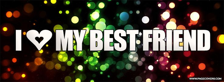 best friends | Love My Best Friend Facebook Cover ...