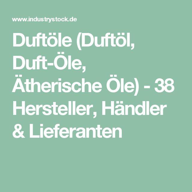 Duftöle (Duftöl, Duft-Öle, Ätherische Öle) - 38 Hersteller, Händler & Lieferanten