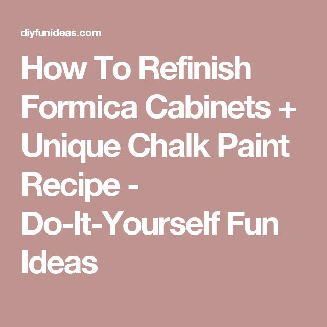 How To Refinish Kitchen Cabinets Yourself: 17 Best Ideas About Formica Cabinets On Pinterest
