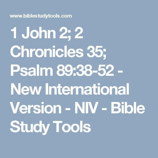1 John 2; 2 Chronicles 35; Psalm 89:38-52 - New International Version - NIV - Bible Study Tools