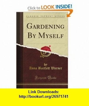 12 best pdf ebooks images on pinterest before i die behavior and gardening by myself classic reprint anna bartlett warner asin b0080kba0q fandeluxe Image collections