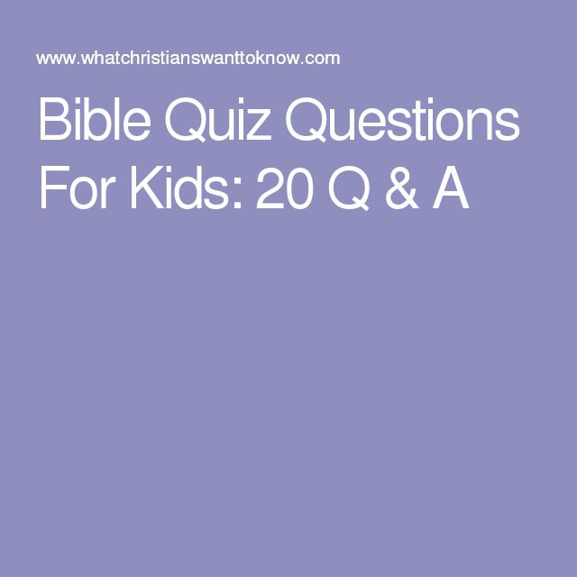 Bible Quiz Questions For Kids: 20 Q & A…