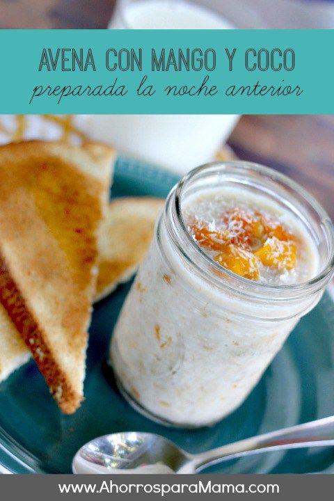 Receta Avena con mango y coco preparada la noche anterior - ahorrosparamama