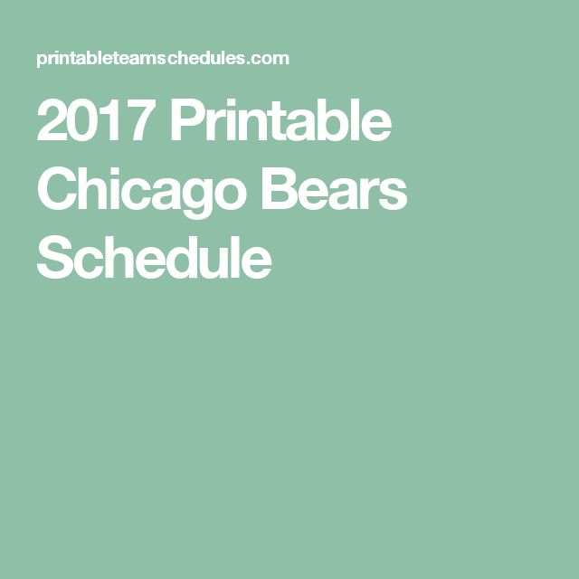 2017 Printable Chicago Bears Schedule