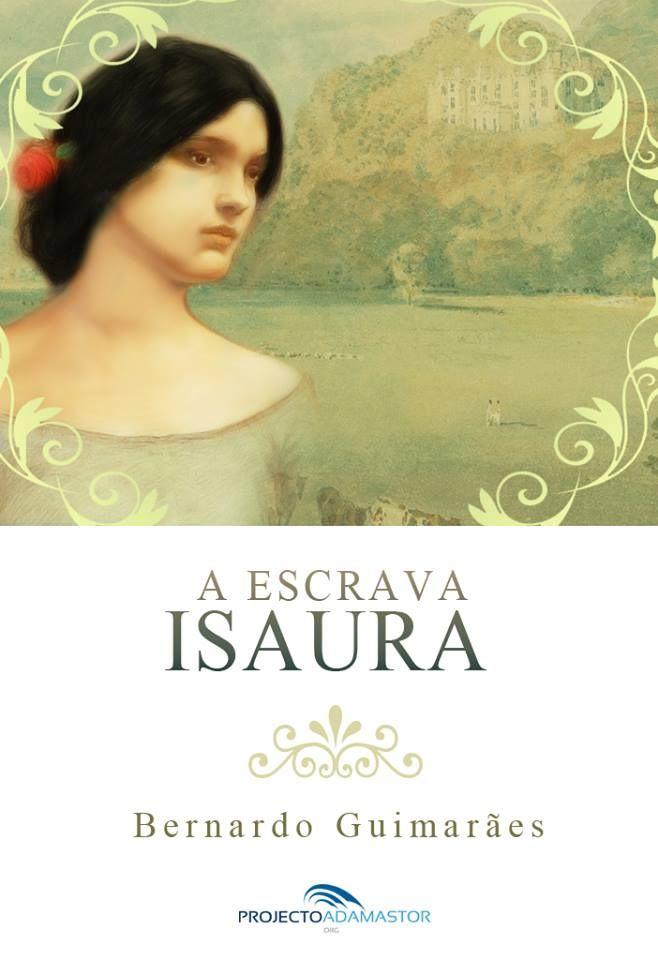 «A Escrava Isaura», de Bernardo Guimarães, disponível gratuitamente no Projecto Adamastor.