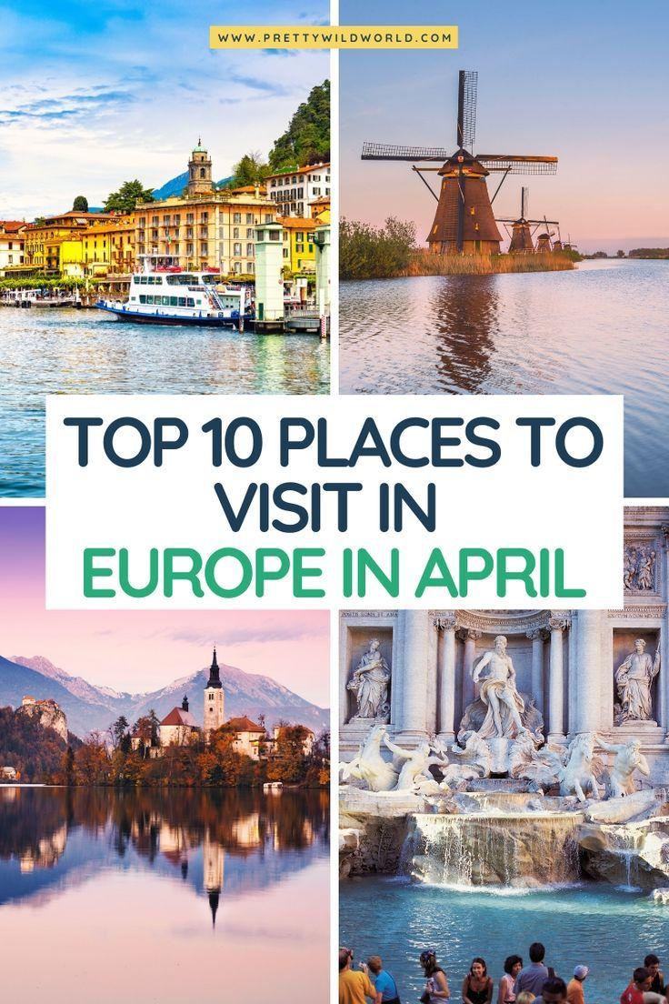 Europe In April Top 10 Best Destinations To Visit Seasonal Travel Road Trip Europe Travel Destinations European