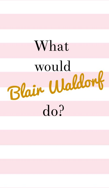 Kate Spade Iphone Wallpaper What Would Blair Waldorf Do You Know You Love Me