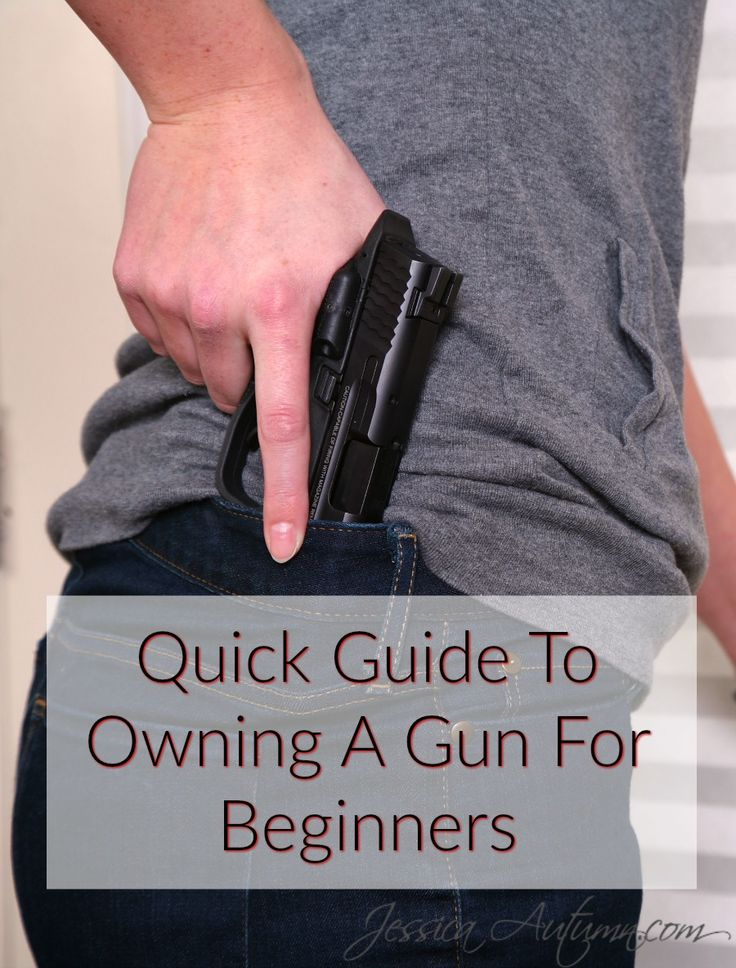 Quick Guide To Owning A Gun For Beginners