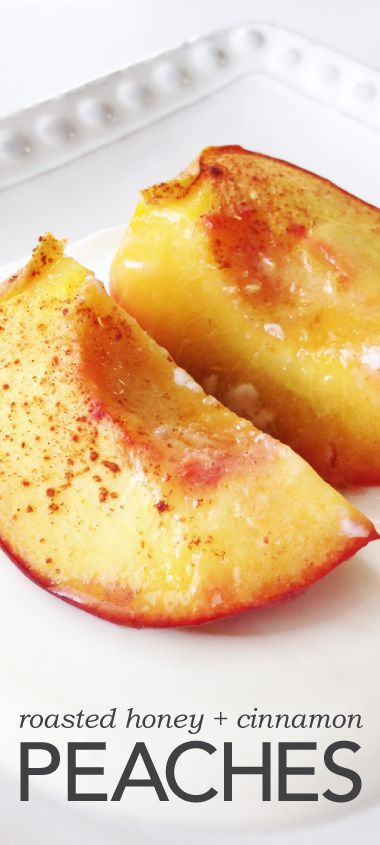 Roasted honey and cinnamon peaches are the perfect combination for a delicious and healthy side dish.
