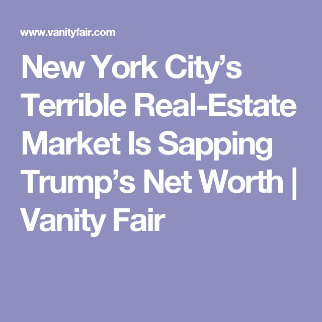 New York City's Terrible Real-Estate Market Is Sapping Trump's Net Worth | Vanity Fair