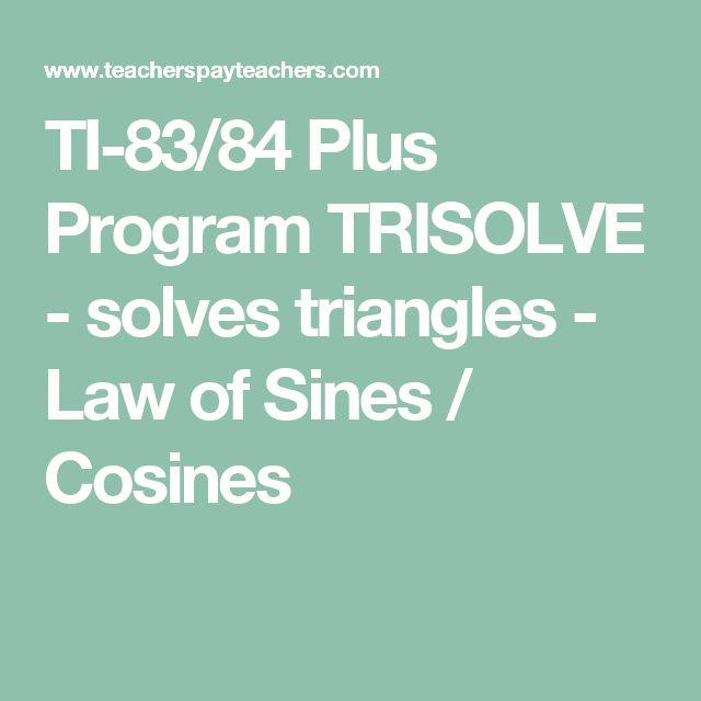 TI-83/84 Plus Program TRISOLVE - solves triangles - Law of Sines / Cosines