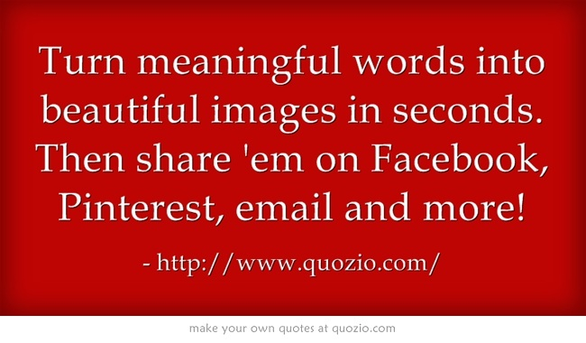1000+ Images About Make Quotes Online On Pinterest