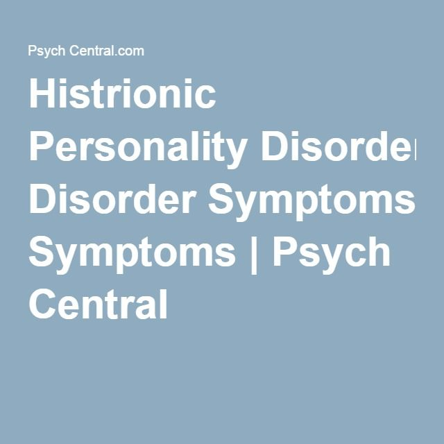 Histrionic Personality Disorder Symptoms | Psych Central