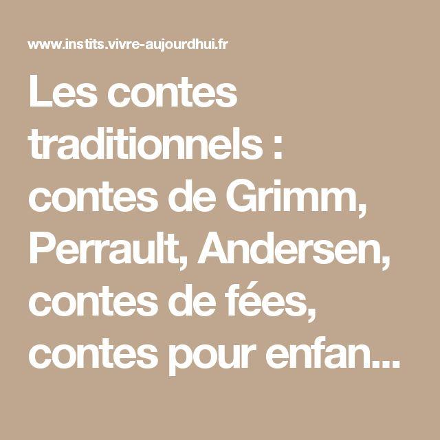 Les contes traditionnels : contes de Grimm, Perrault, Andersen, contes de fées, contes pour enfants...