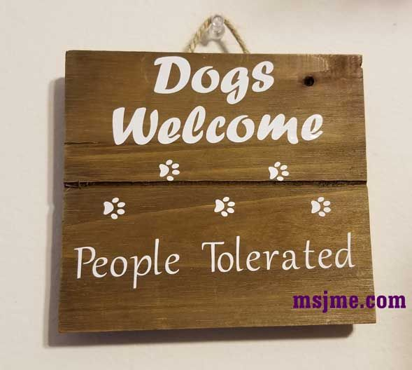 Dogs Welcome People Tolerated I Found The Wood Plaque At Michael S And Used Vinyl Oracal 651 It S Coconut Oil For Dogs Sweet Potatoes For Dogs Dog Cold