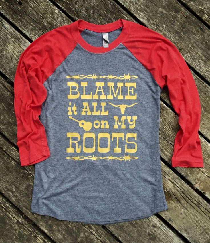 NEW for Fall! Blame it All on My Roots Country Music Baseball Tee T-Shirt 3/4 Sleeve, Raglan Women's Country Lifestyle Apparel, Country Sayings Shirt by BackwoodsGypsyCo on Etsy