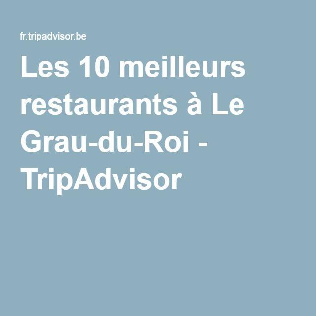 Les 10 meilleurs restaurants à Le Grau-du-Roi - TripAdvisor