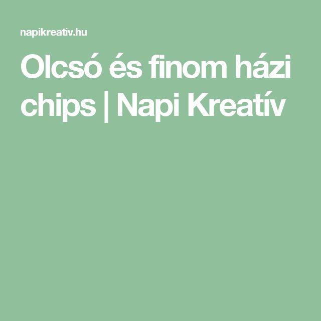 Olcsó és finom házi chips | Napi Kreatív