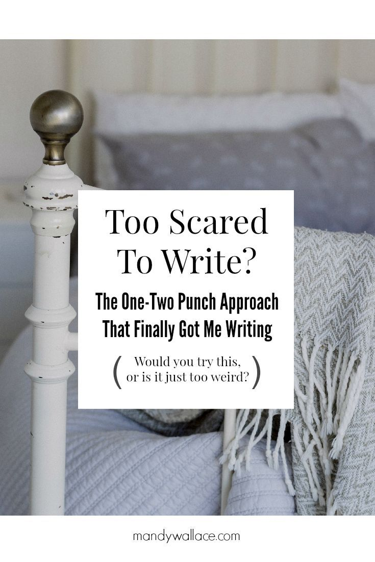 "2 psychological hacks that work to stop writing anxiety/writers block. ""Too Scared To Write? The One-Two Punch Approach That Finally Got Me Writing"""