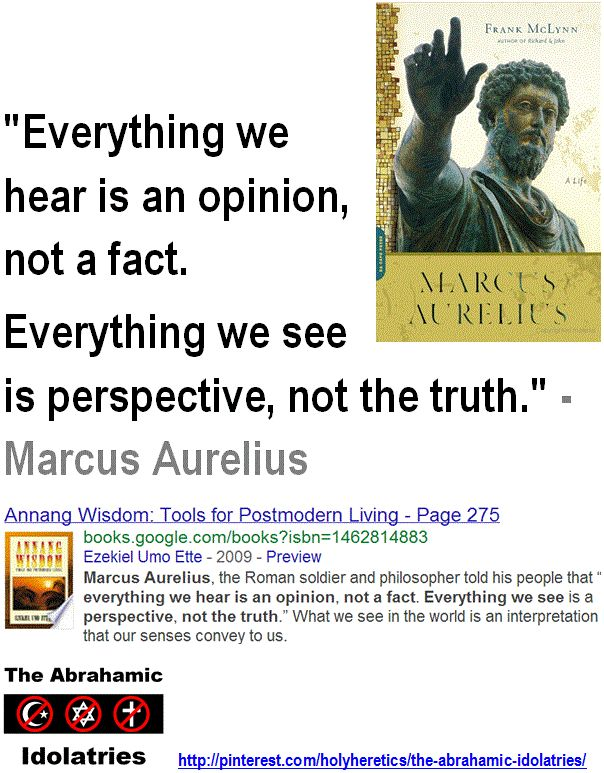 "Einstein: Idolatry is ""Fatal"" for progress. ""Religion is regarded by the common people as true, by the wise as false, and by the rulers as useful."" Seneca the Younger (ca. 4 BC – 65 AD) > > ""Everything we hear is an opinion, not a fact. Everything we see is perspective, not the truth."" - Marcus Aurelius > >  ""Science's only sacred truth is that there are no sacred truths."" - Carl Sagan > > ""Most men would kill the truth if truth would kill their religion."" - Lemuel K. Washburn, > > Click…"