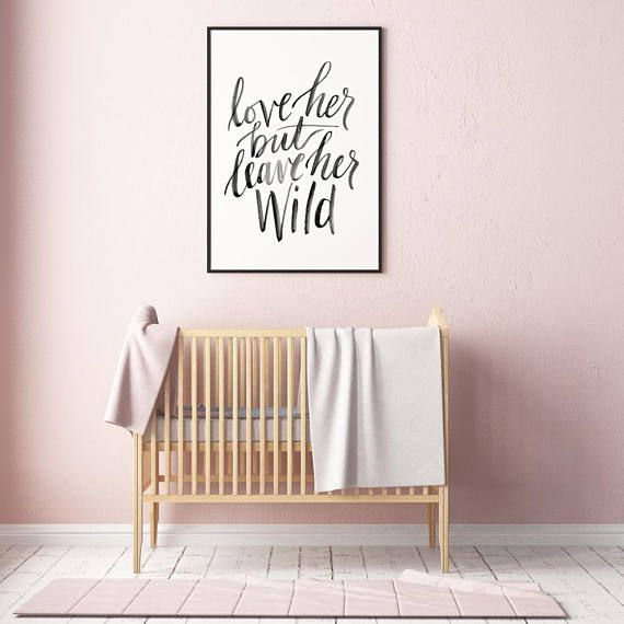 Love Her but Leave Her Wild - Quote Artwork - Black and White Quote Digital Download Artwork is my own brush-lettering. Your purchase will include 4 files to download in high resolution (Jpeg files, 300dpi resolution) INFORMATION ON THE 4 FILES TO DOWNLOAD: 1 / RATIO FORMAT