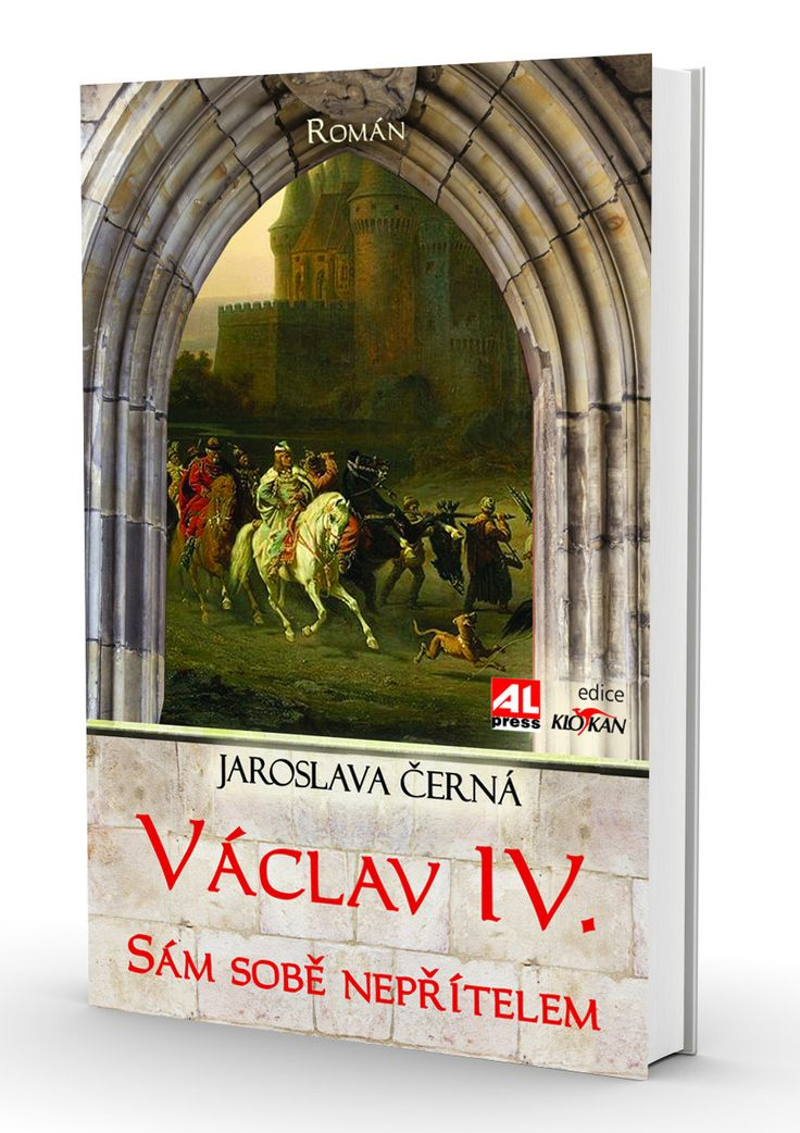 VÁCLAV IV. - sám sobě nepřítelem - Jaroslava Černá (historický román) http://www.alpress.cz/vaclav-iv-sam-sobe-nepritelem/