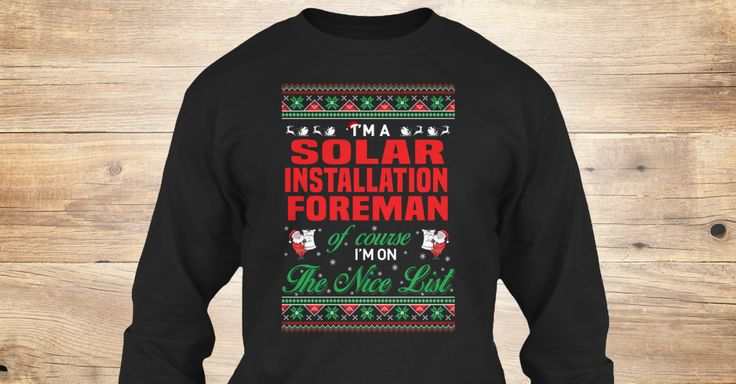 If You Proud Your Job, This Shirt Makes A Great Gift For You And Your Family.  Ugly Sweater  Solar Installation Foreman, Xmas  Solar Installation Foreman Shirts,  Solar Installation Foreman Xmas T Shirts,  Solar Installation Foreman Job Shirts,  Solar Installation Foreman Tees,  Solar Installation Foreman Hoodies,  Solar Installation Foreman Ugly Sweaters,  Solar Installation Foreman Long Sleeve,  Solar Installation Foreman Funny Shirts,  Solar Installation Foreman Mama,  Solar Installation…