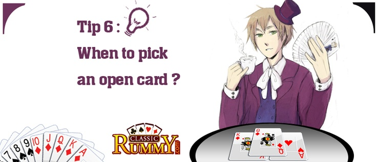 Do not pick an open card unless it helps you finish a sequence. Otherwise you may end up revealing a lot to other players : https://www.classicrummy.com/rummy-tips-and-tricks-to-win?link_name=CR-12