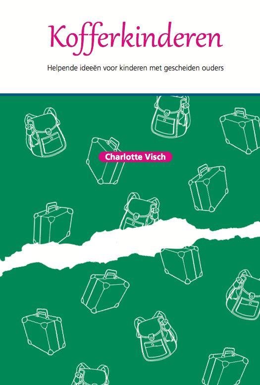Kofferkinderen : Helpende ideeën voor kinderen met gescheiden ouders - Charlotte Visch - plaatsnr. 322.3/002 #Echtscheiding