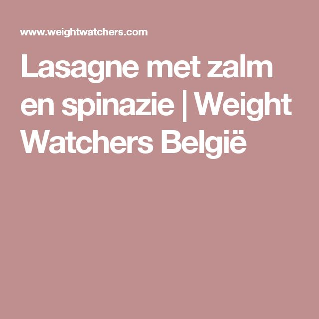 Lasagne met zalm en spinazie | Weight Watchers België