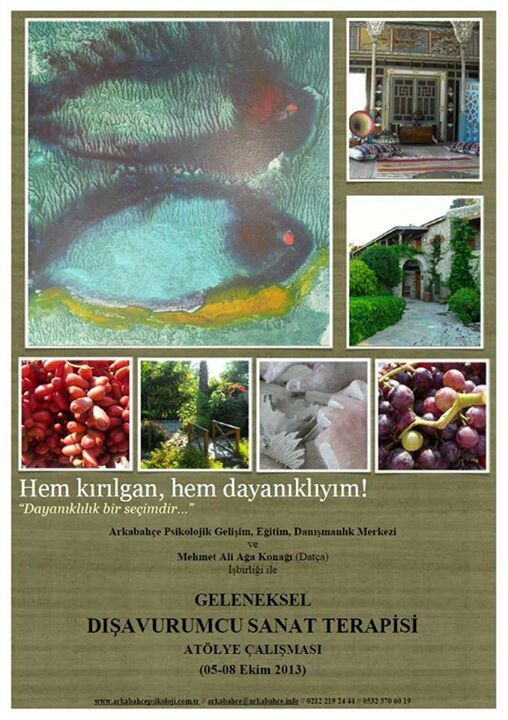 5-8 Ekim 2013 Datça/ Turkey Art Therapy Group Experience Mehmet Ali Ağa Konak-Datça