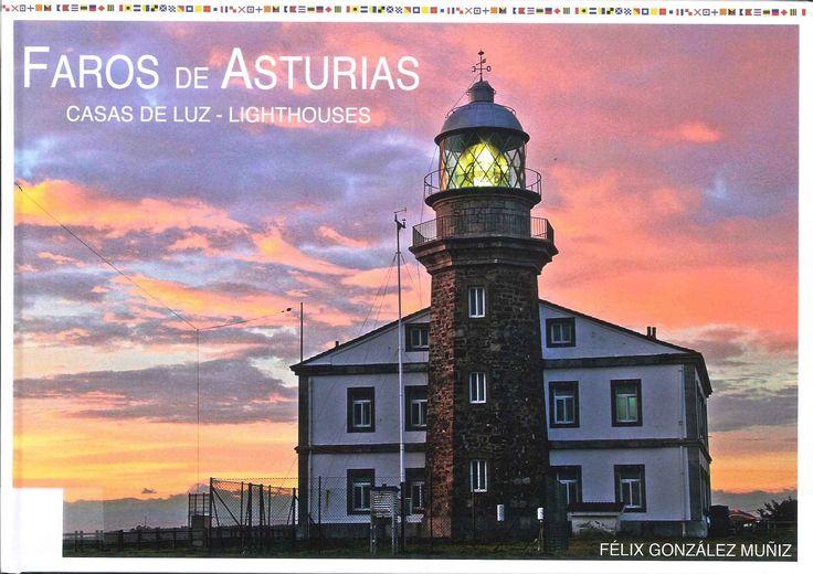Faros de Asturias, Casas de Luz – Lighthouses es una selección fotográfica de los 16 faros que iluminan el litoral asturiano, cada uno con sus características arquitectónicas singulares, con su entorno paisajístico propio, ordenados de Oeste a Este.