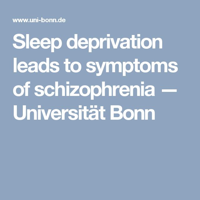 the best sleep deprivation symptoms ideas lack  sleep deprivation leads to symptoms of schizophrenia universitat bonn