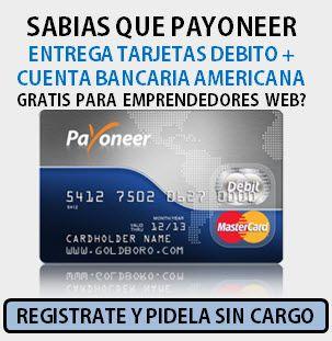Sabías que Payoneer entrega tarjetas de débito más cuenta en USA a los emprendedores por internet?