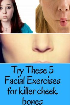 Here are some facial exercises that'll get you the killer cheekbones you always wanted!