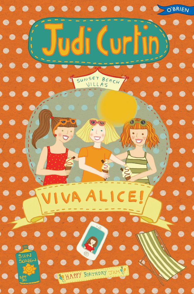 Viva Alice! by Judi Curtin. http://www.obrien.ie/viva-alice #AliceandMegan #JudiCurtin #childrensfiction #summerholidays