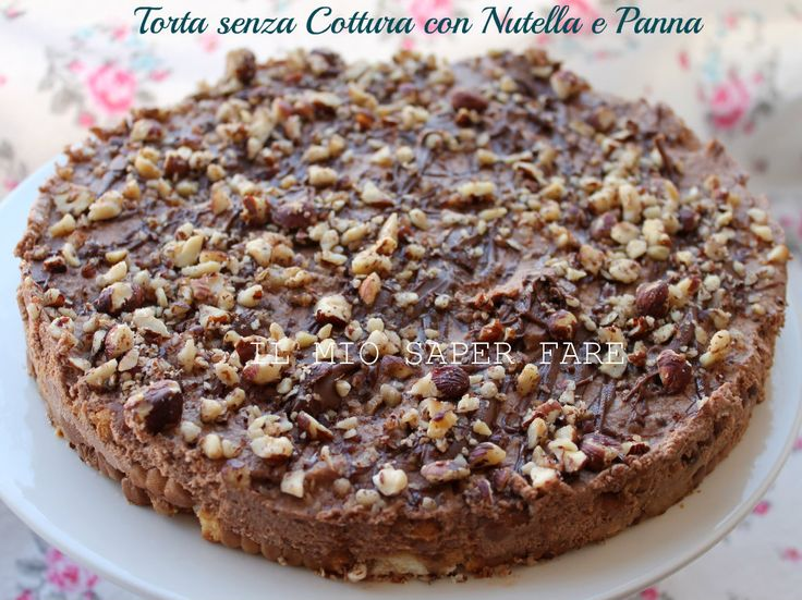 Torta nutella e panna | dolce senza cottura