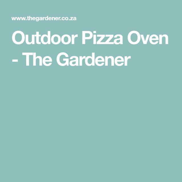 Outdoor Pizza Oven - The Gardener