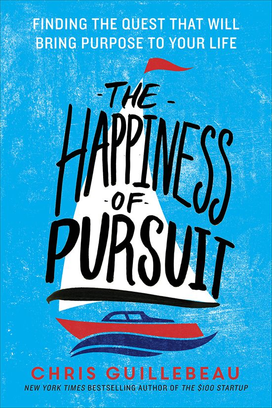 Guillebeau: The Happiness of Pursuit