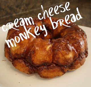 Cream Cheese and Monkey bread!