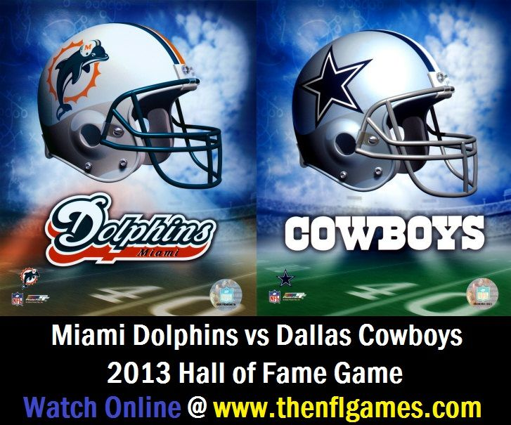 Miami Dolphins vs Dallas Cowboys 2013 Hall of Fame Game....you ready for some football tomorrow?!?!??! Finally!!!!