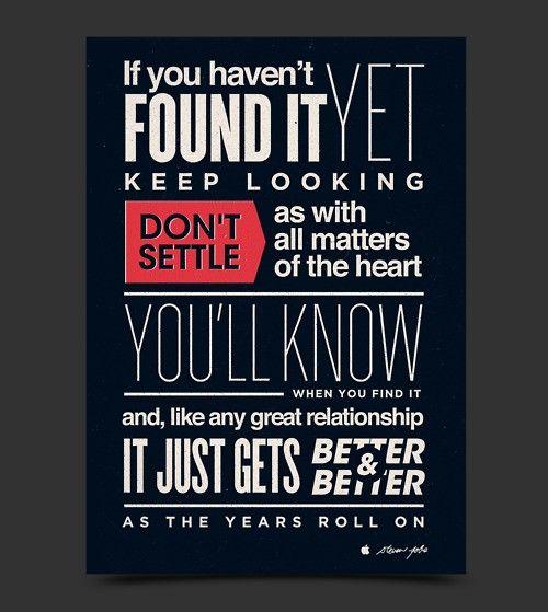 don't settle: Heart, Don'T Settling, Motivation Quotes, Stevejob, Positive Thoughts, Living, Job Quotes, Inspiration Quotes, Steve Job