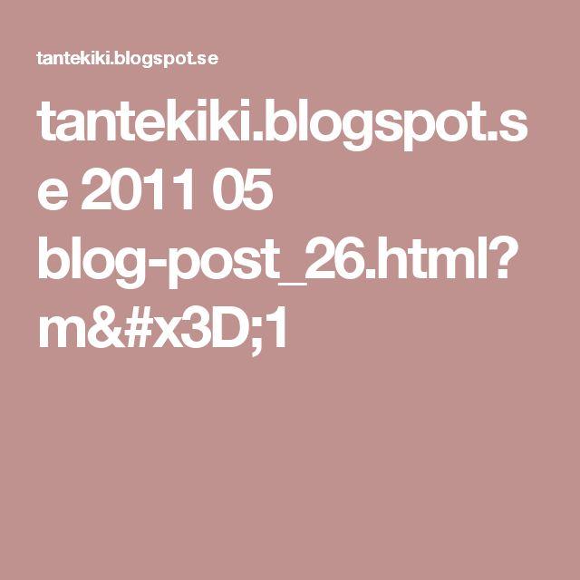 tantekiki.blogspot.se 2011 05 blog-post_26.html?m=1