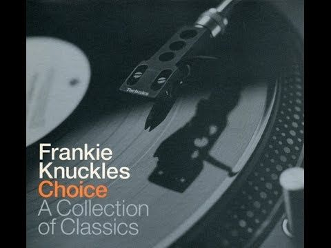 Frankie Knuckles - A Collection of Classics -
