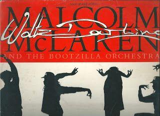 MEDUSABOY: Malcom Mc Laren and The Bootzilla Orchestra - Walt...